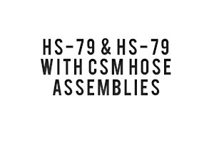 HS-79-&-HS-79-WITH-CSM-HOSE-ASSEMBLIES